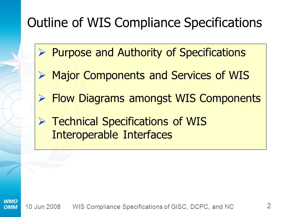10 Jun 2008WIS Compliance Specifications of GISC, DCPC, and NC 13 Major Components and Services of WIS: World Hydrological Cycle Observing System (WHYCOS) Global Data Centres (also known as WIS DCPC s) regional Hydrological Cycle Observing Systems (HYCOSs) National Hydrological Services (also known as WIS NC s) WIS Global Information System Centres (GISC s) Data and Product Users