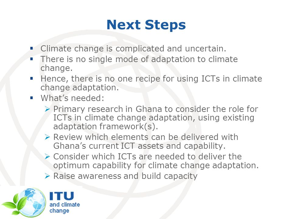 Next Steps Climate change is complicated and uncertain.