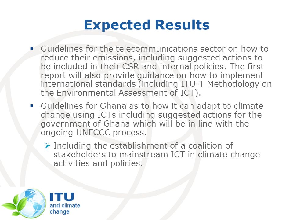 Expected Results Guidelines for the telecommunications sector on how to reduce their emissions, including suggested actions to be included in their CSR and internal policies.