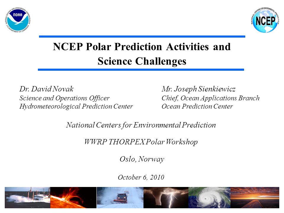 Ocean – Atmosphere NCEP Real Time Ocean Forecast System (RTOFS) – (1/12 deg HYCOM) NOAA requires a global eddy-resolving ocean model NCEP running U.S.