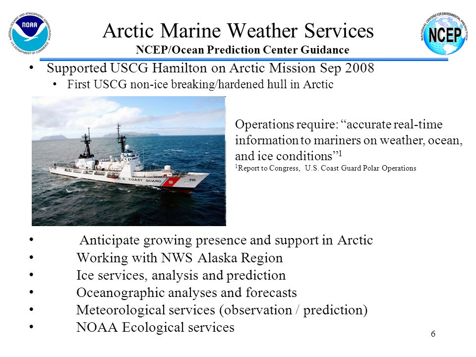 NWS Alaska Region and Ocean Prediction Center Arctic Web Page http://arctic.arh.noaa.gov/ GEFS Ensemble Probability winds 25 kt or higher Navy NCOM Ocean Surface Current NOAA OI SST with Ice Edge - Marine focused human forecast guidance - Day 1-5 - Oceanographic and probabilistic guidance to Day 3