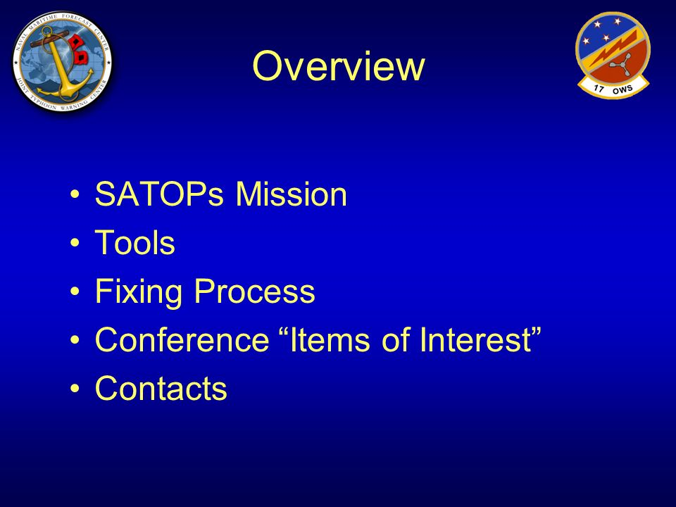 Overview SATOPs Mission Tools Fixing Process Conference Items of Interest Contacts