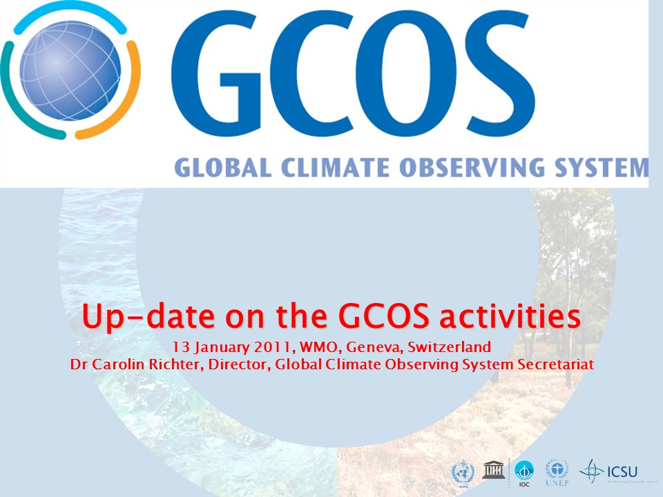 Update 2006 Satellite Supplement to the GCOS IP (GCOS-107) Update detailed GCOS requirements for FCDRs and ECV products in terms of accuracy, stability, temporal/spatial resolution, calibration and validation needs and opportunities, relevant international working groups.