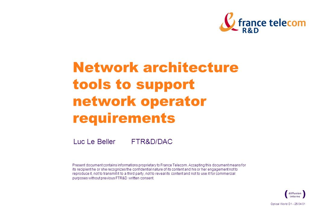 Optical World D1 - 25/04/01 Present document contains informations proprietary to France Telecom.