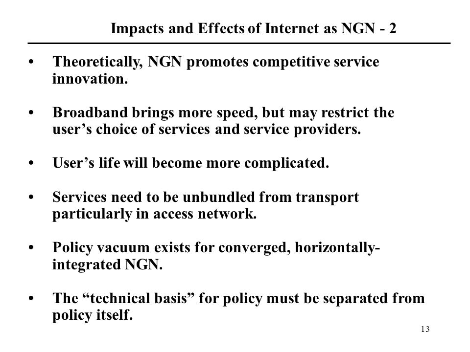 13 Theoretically, NGN promotes competitive service innovation.