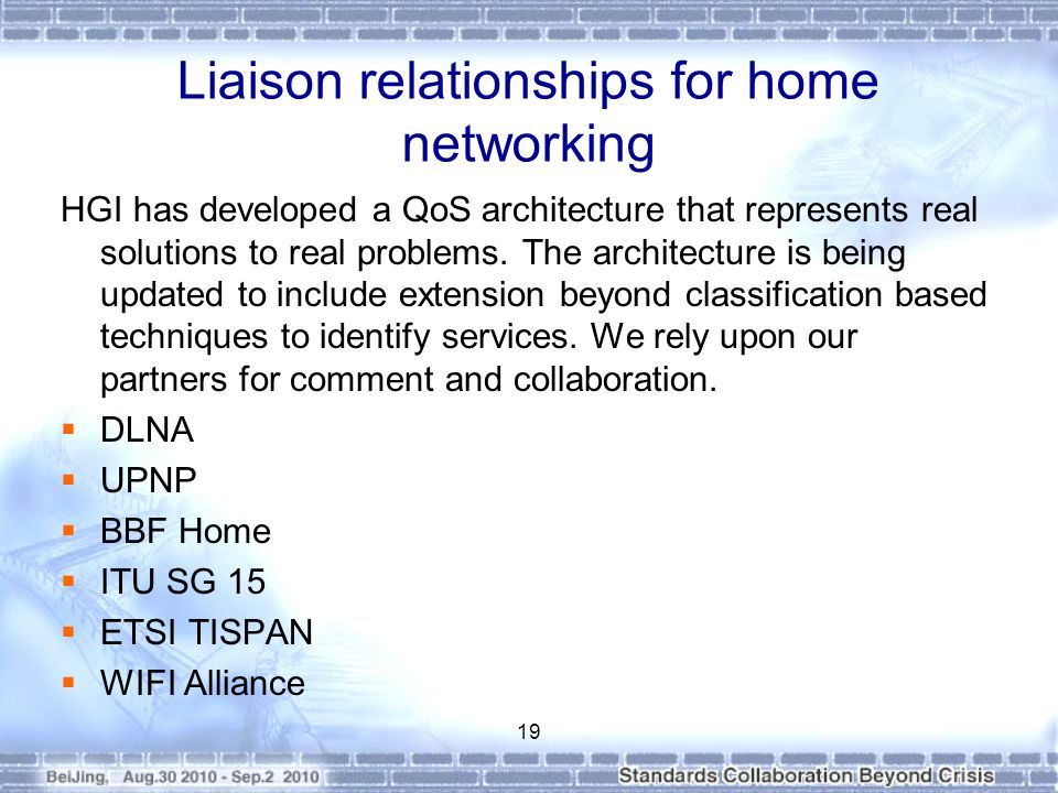 Liaison relationships for home networking HGI has developed a QoS architecture that represents real solutions to real problems.
