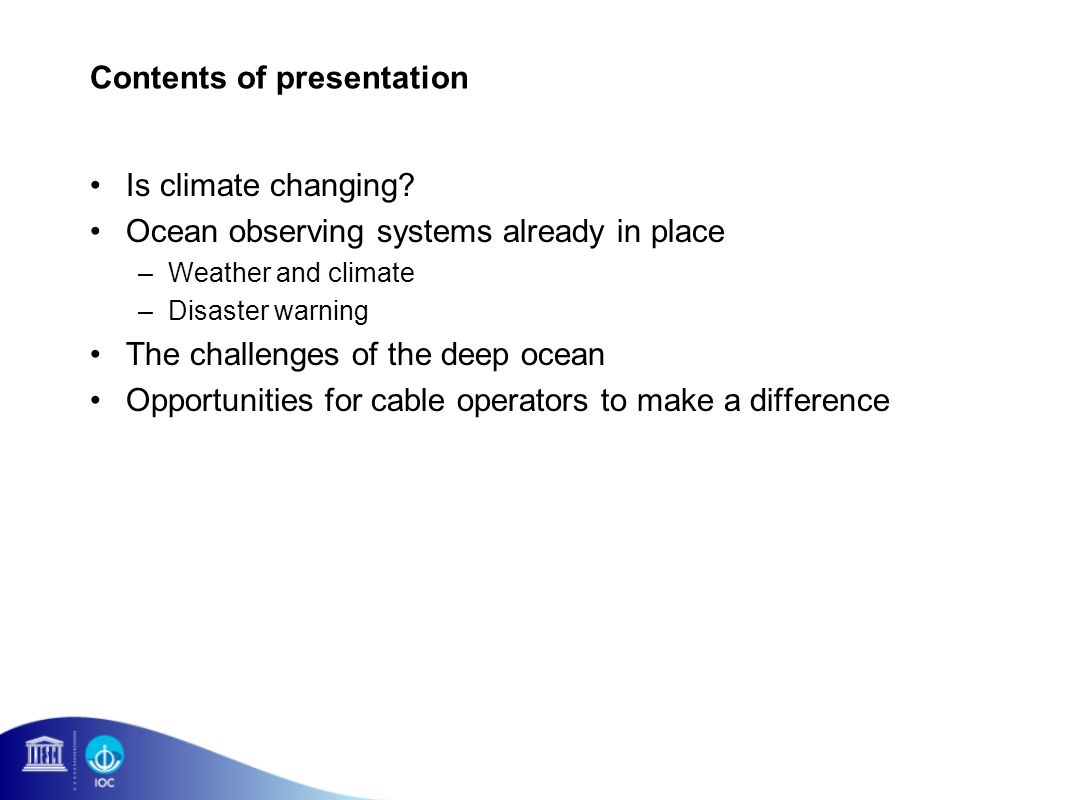 Contents of presentation Is climate changing.