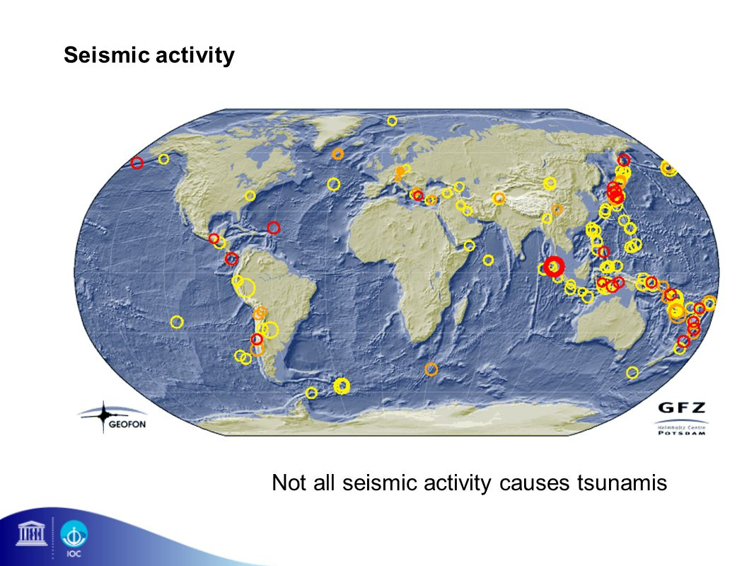 Seismic activity Not all seismic activity causes tsunamis