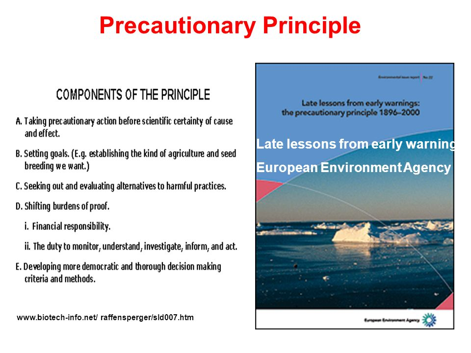 raffensperger/sld007.htm Precautionary Principle Late lessons from early warning European Environment Agency