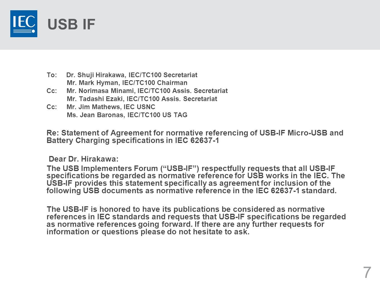 7 USB IF To: Dr. Shuji Hirakawa, IEC/TC100 Secretariat Mr.