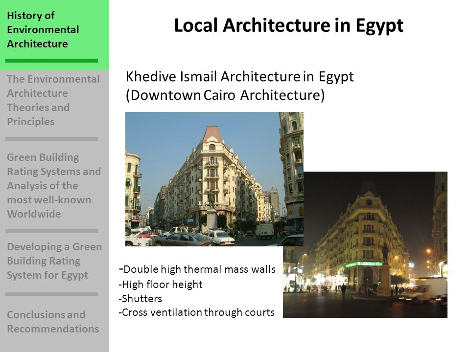 History of Environmental Architecture The Environmental Architecture Theories and Principles Green Building Rating Systems and Analysis of the most well-known Worldwide Developing a Green Building Rating System for Egypt Conclusions and Recommendations Recommendations Essential factor for the implementation of a Green Building Rating System in Egypt Raising awareness across all sectors of the building industry.