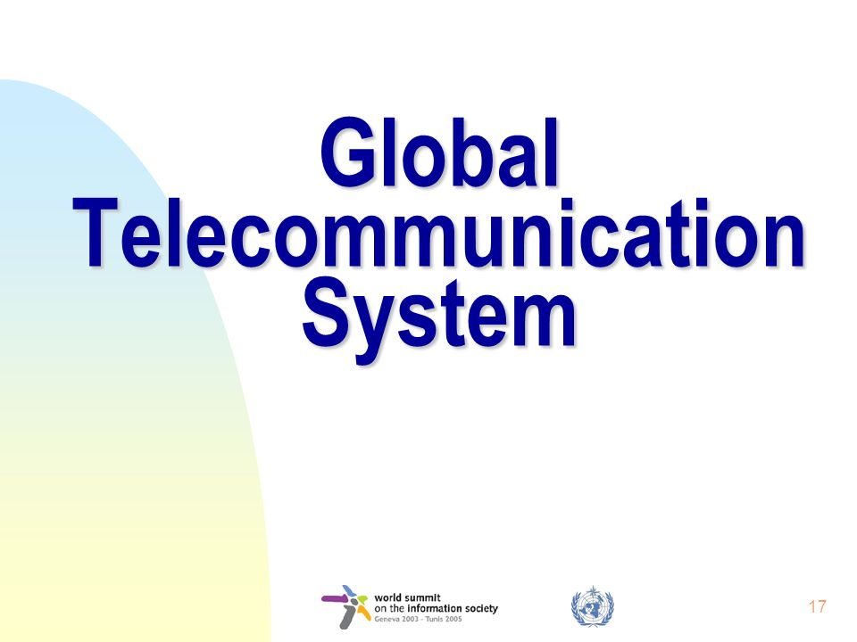 17 Global Telecommunication System