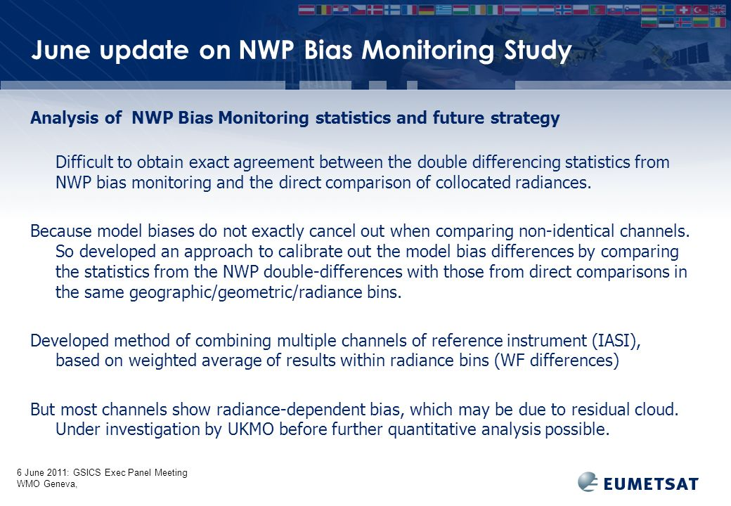 6 June 2011: GSICS Exec Panel Meeting WMO Geneva, June update on NWP Bias Monitoring Study Analysis of NWP Bias Monitoring statistics and future strat