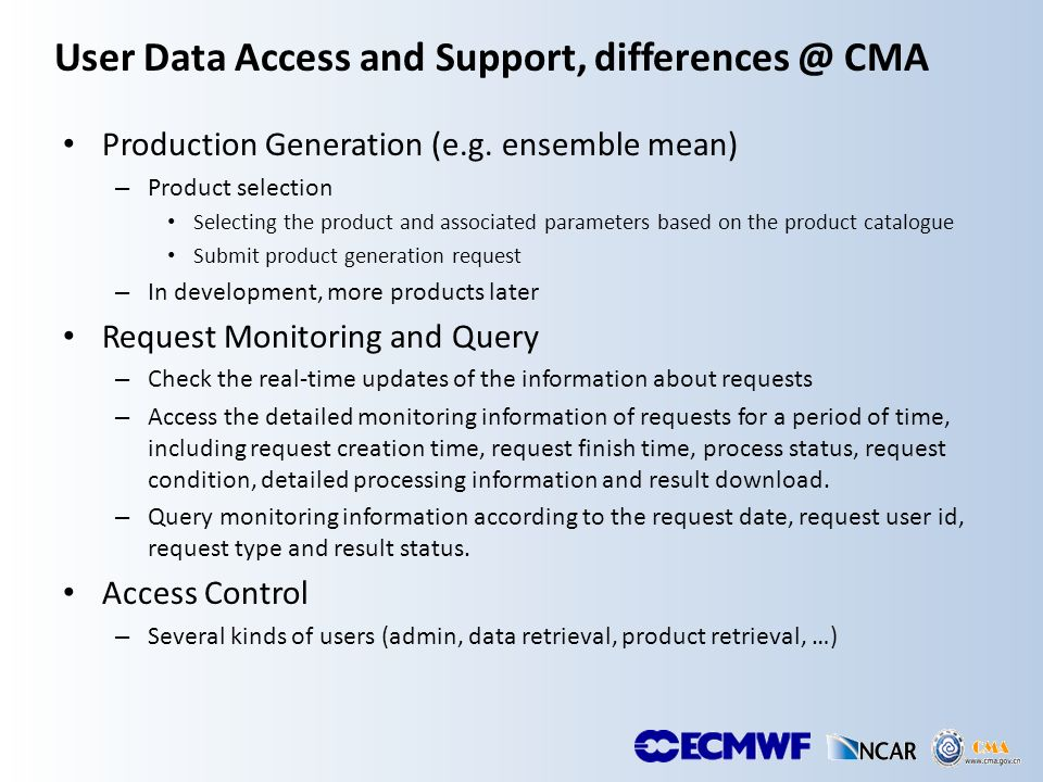 User Data Access and Support, differences @ CMA Production Generation (e.g.