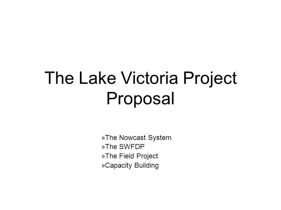 The Lake Victoria Project Proposal »The Nowcast System »The SWFDP »The Field Project »Capacity Building