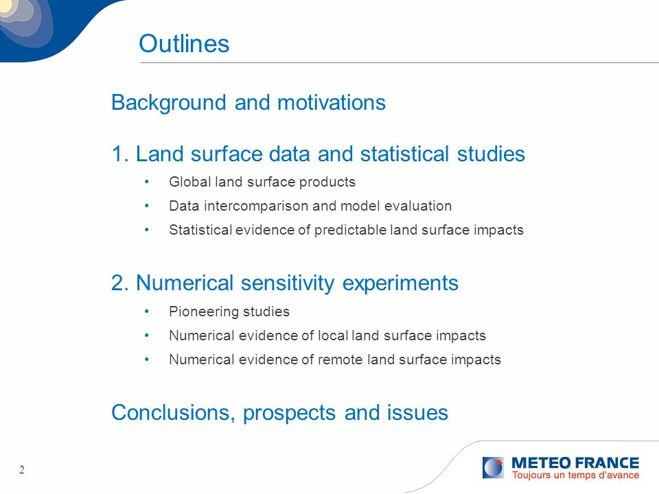 2 Outlines Background and motivations 1.Land surface data and statistical studies Global land surface products Data intercomparison and model evaluati