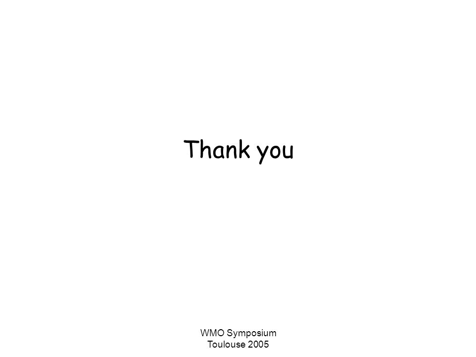 WMO Symposium Toulouse 2005 Thank you