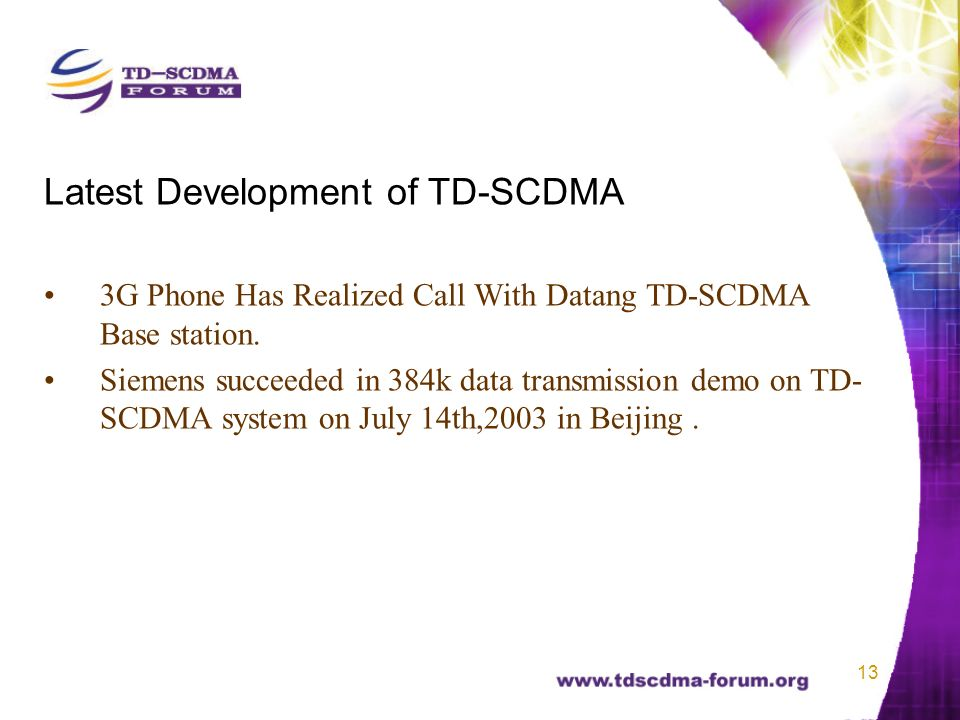 13 Latest Development of TD-SCDMA 3G Phone Has Realized Call With Datang TD-SCDMA Base station.