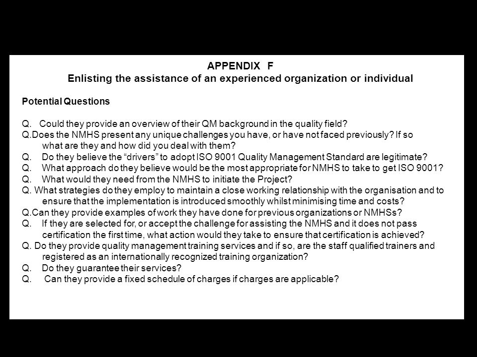 APPENDIX F Enlisting the assistance of an experienced organization or individual Potential Questions Q. Could they provide an overview of their QM bac