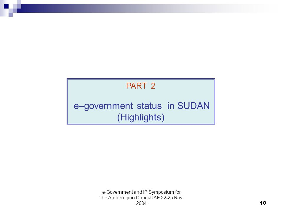 e-Government and IP Symposium for the Arab Region Dubai-UAE Nov PART 2 e–government status in SUDAN (Highlights)