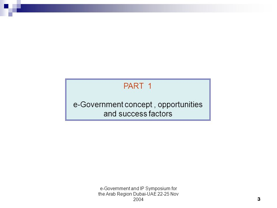 e-Government and IP Symposium for the Arab Region Dubai-UAE Nov PART 1 e-Government concept, opportunities and success factors