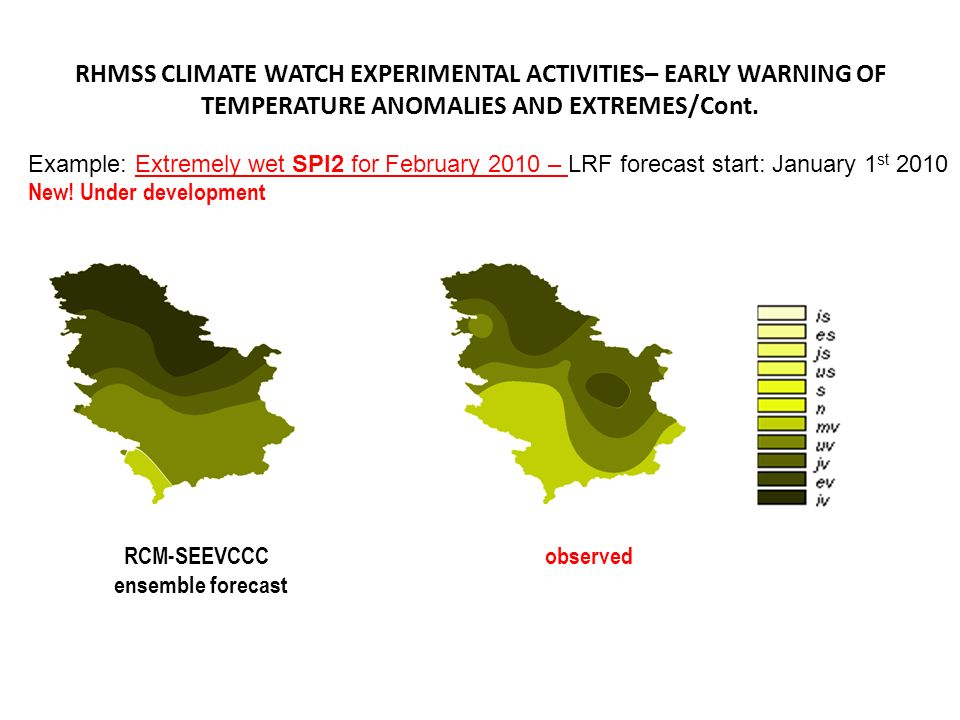 RHMSS CLIMATE WATCH EXPERIMENTAL ACTIVITIES– EARLY WARNING OF TEMPERATURE ANOMALIES AND EXTREMES/Cont. Example: Extremely wet SPI2 for February 2010 –