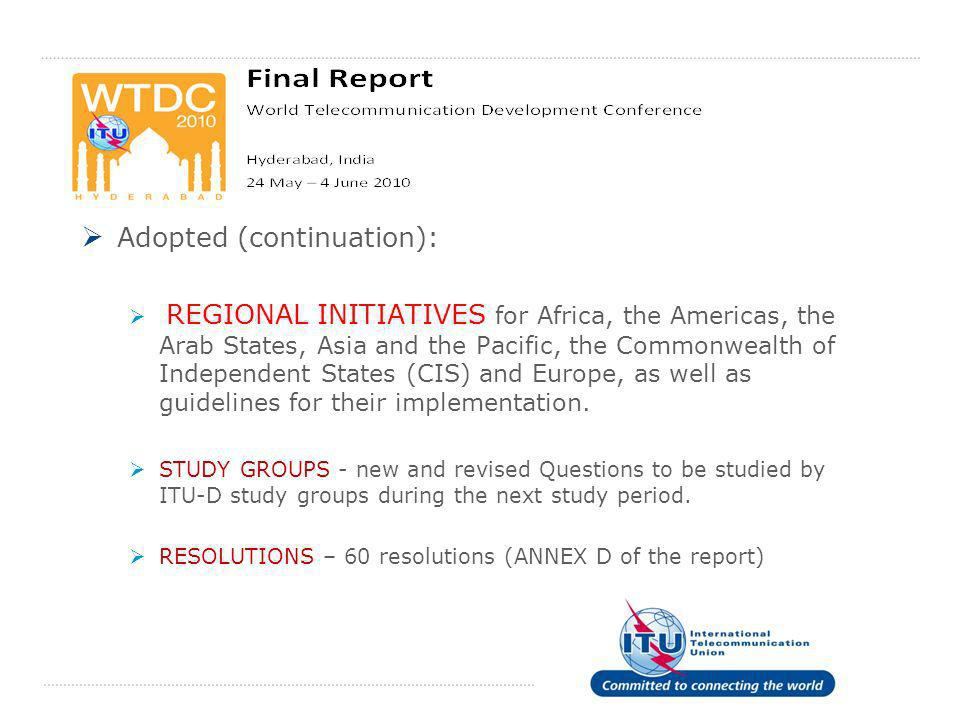 . Adopted (continuation): REGIONAL INITIATIVES for Africa, the Americas, the Arab States, Asia and the Pacific, the Commonwealth of Independent States