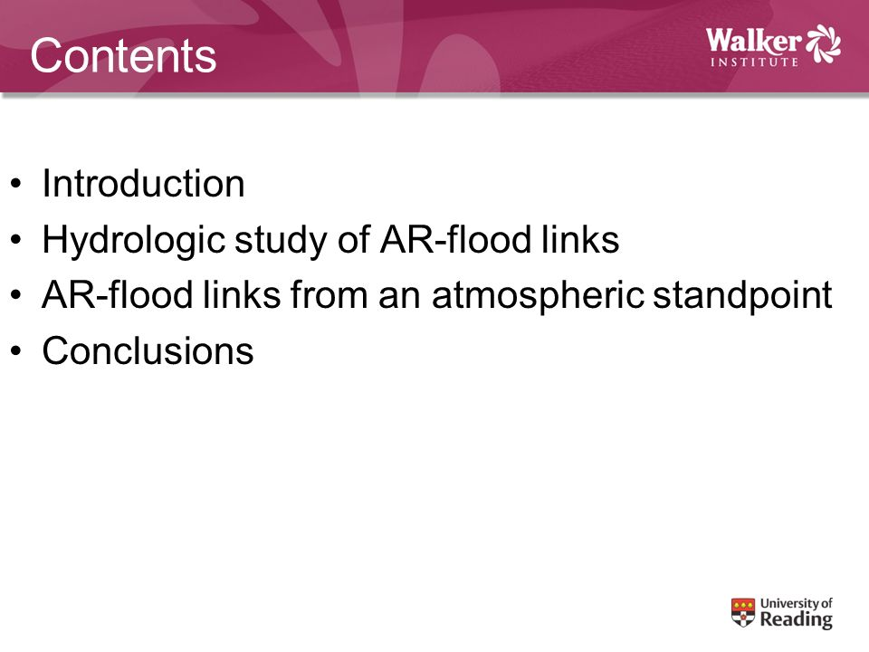 Contents Introduction Hydrologic study of AR-flood links AR-flood links from an atmospheric standpoint Conclusions