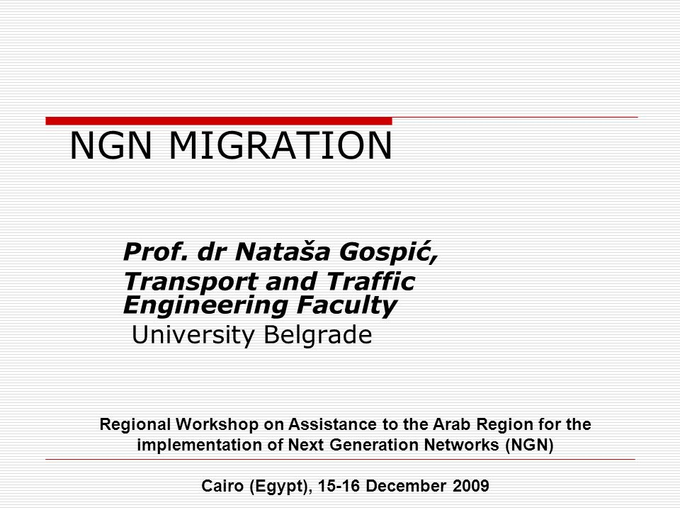 15-16 December 2009 Regional Workshop on NGN Cairo, Egypt THANK YOU FOR YOUR ATTENTION.