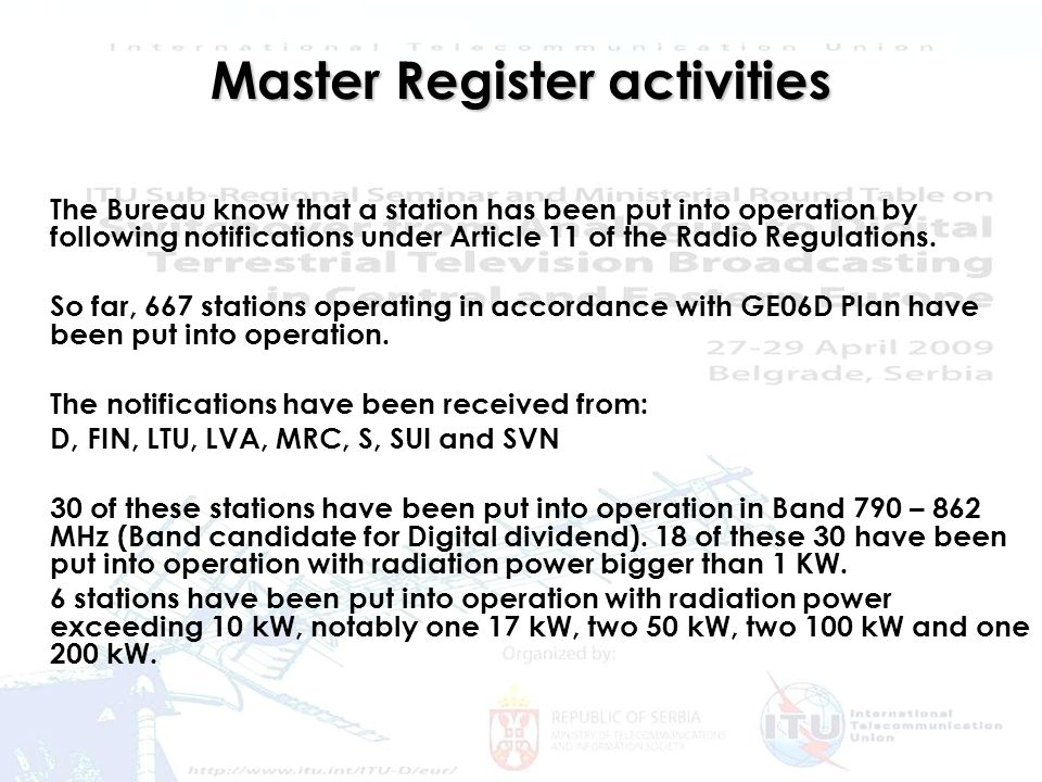 Frequency issues and Digital Dividend 5 Master Register activities The Bureau know that a station has been put into operation by following notifications under Article 11 of the Radio Regulations.