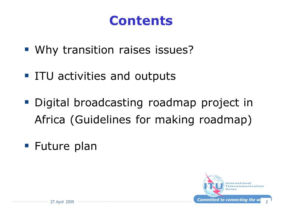 27 April 2009 2 Contents Why transition raises issues.