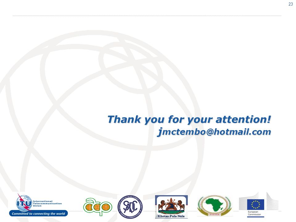 Thank you for your attention! j mctembo@hotmail.com 23