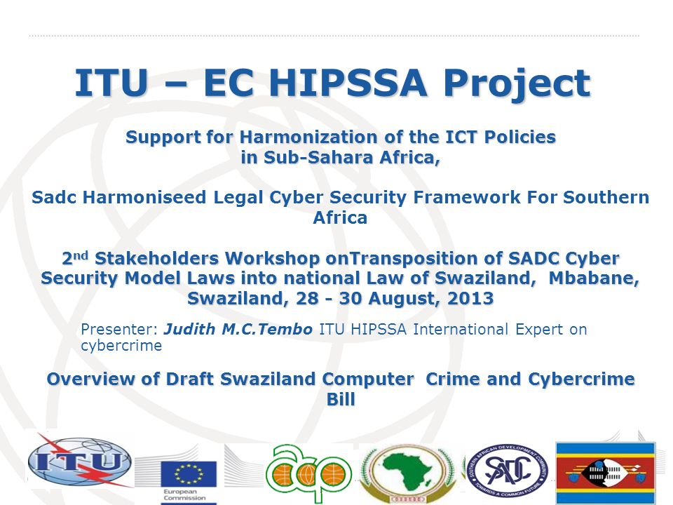 International Telecommunication Union ITU – EC HIPSSA Project Support for Harmonization of the ICT Policies in Sub-Sahara Africa, Sadc Harmoniseed Leg