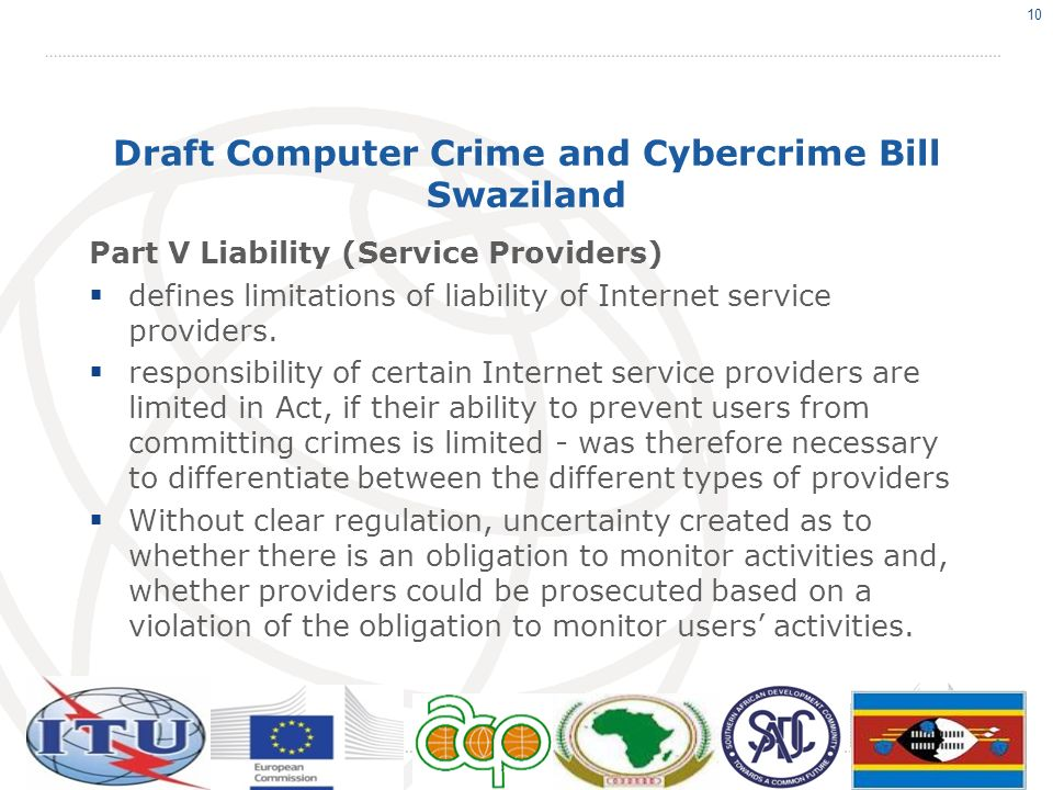 Draft Computer Crime and Cybercrime Bill Swaziland Part V Liability (Service Providers) defines limitations of liability of Internet service providers