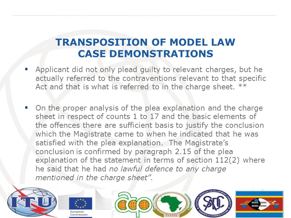 TRANSPOSITION OF MODEL LAW CASE DEMONSTRATIONS Applicant did not only plead guilty to relevant charges, but he actually referred to the contraventions