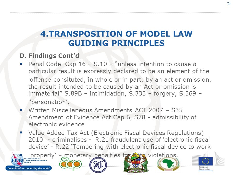 4.TRANSPOSITION OF MODEL LAW GUIDING PRINCIPLES D. Findings Contd Penal Code Cap 16 – S.10 – unless intention to cause a particular result is expressl