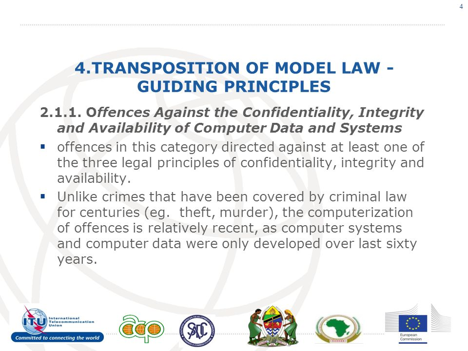 4.TRANSPOSITION OF MODEL LAW - GUIDING PRINCIPLES 2.1.1. Offences Against the Confidentiality, Integrity and Availability of Computer Data and Systems