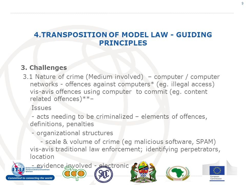 4.TRANSPOSITION OF MODEL LAW - GUIDING PRINCIPLES 3. Challenges 3.1 Nature of crime (Medium involved) – computer / computer networks - offences agains
