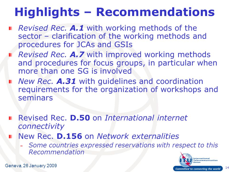 14 Geneva, 26 January 2009 Highlights – Recommendations Revised Rec. A.1 with working methods of the sector – clarification of the working methods and