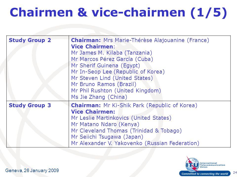24 Geneva, 26 January 2009 Study Group 2Chairman: Mrs Marie-Thérèse Alajouanine (France) Vice Chairmen: Mr James M.