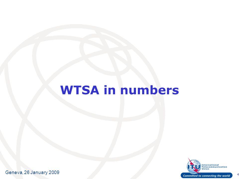 4 Geneva, 26 January 2009 WTSA in numbers