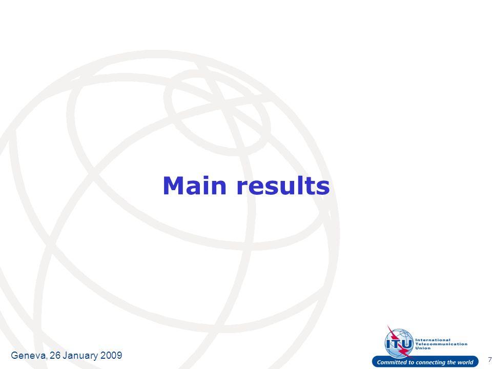 7 Geneva, 26 January 2009 Main results
