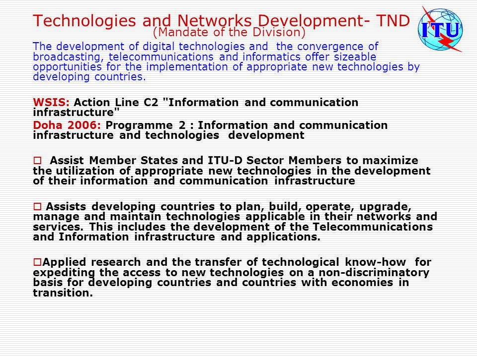 Technologies and Networks Development- TND (Mandate of the Division) The development of digital technologies and the convergence of broadcasting, tele