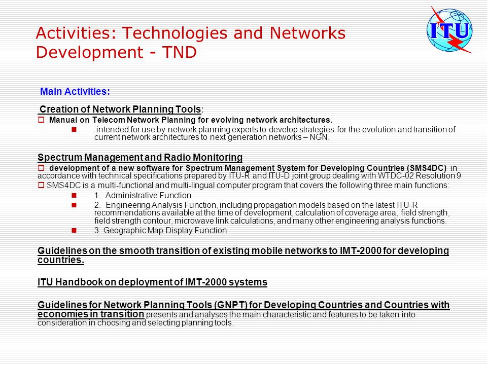 Activities: Technologies and Networks Development - TND Main Activities: Creation of Network Planning Tools: Manual on Telecom Network Planning for ev