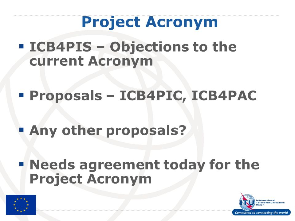 Project Acronym ICB4PIS – Objections to the current Acronym Proposals – ICB4PIC, ICB4PAC Any other proposals.
