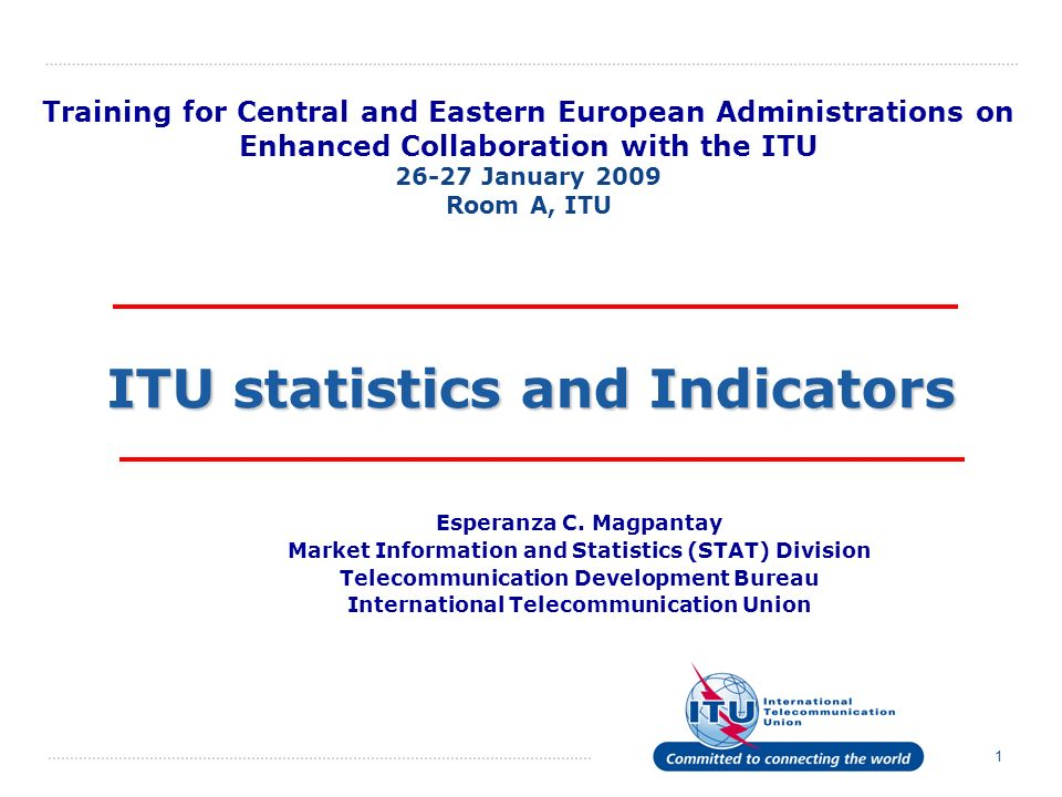 1 ITU statistics and Indicators Esperanza C.