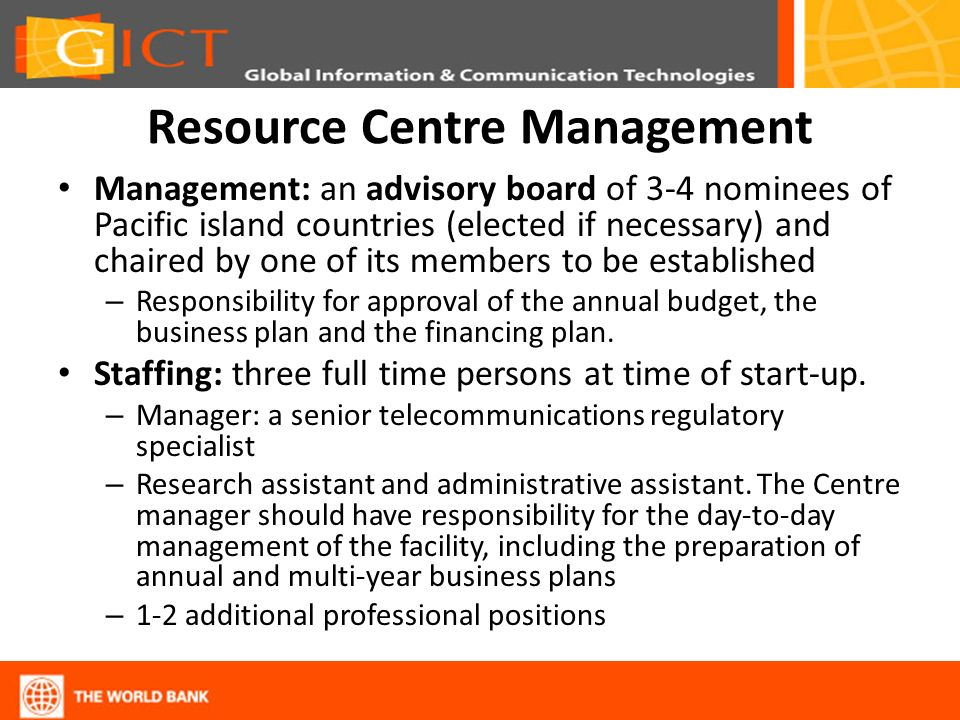 Resource Centre Management Management: an advisory board of 3-4 nominees of Pacific island countries (elected if necessary) and chaired by one of its