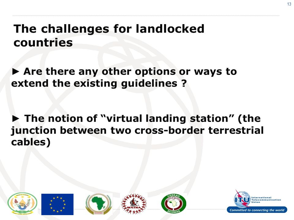 13 The challenges for landlocked countries Are there any other options or ways to extend the existing guidelines .