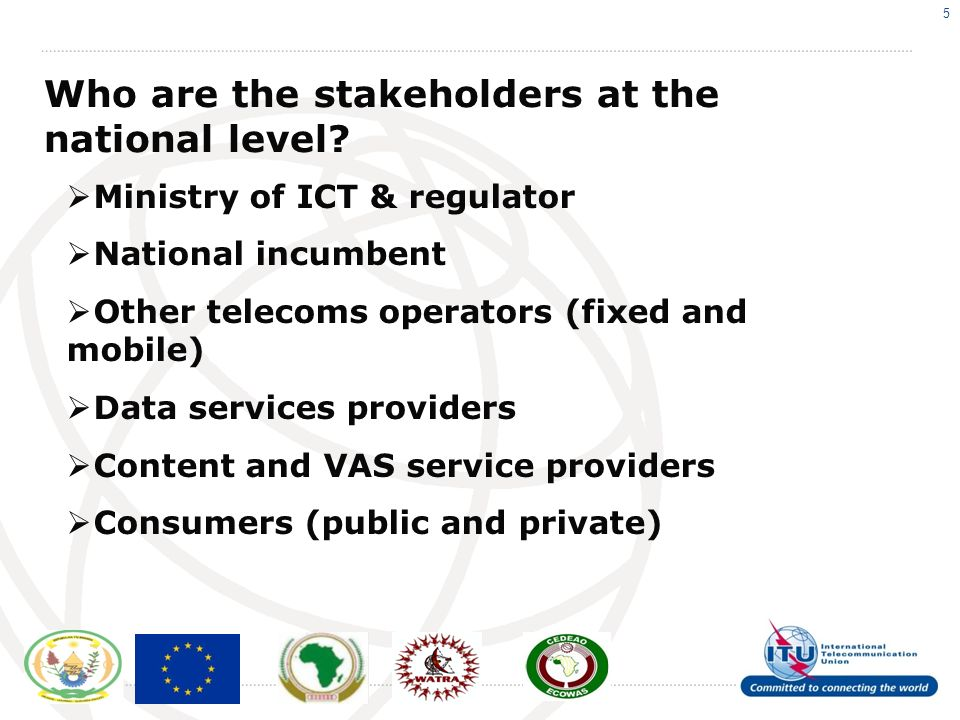 5 Who are the stakeholders at the national level.