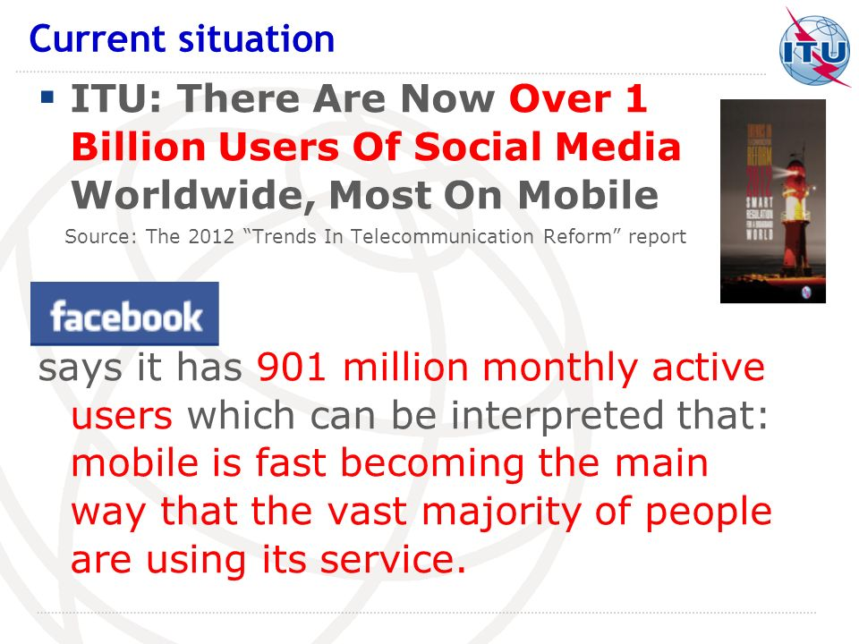 ITU: There Are Now Over 1 Billion Users Of Social Media Worldwide, Most On Mobile Source: The 2012 Trends In Telecommunication Reform report says it h
